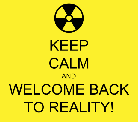 keep-calm-and-welcome-back-to-reality-18